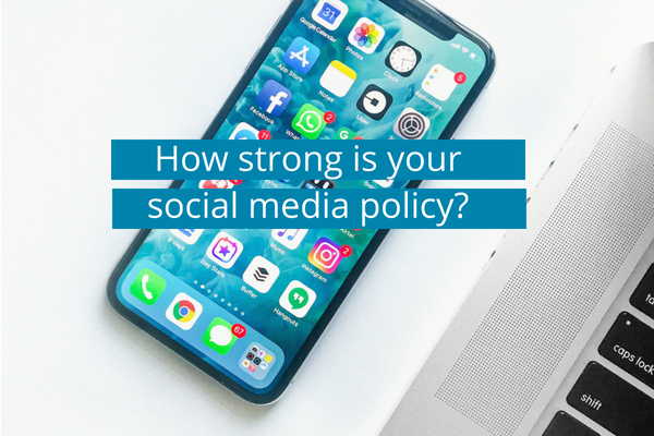 How strong is your social media policy?