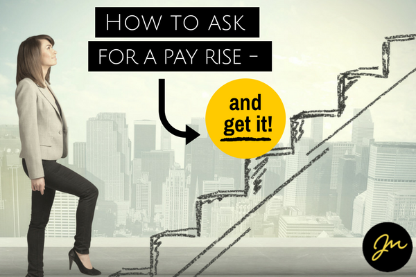 How to ask for a pay rise janine marin