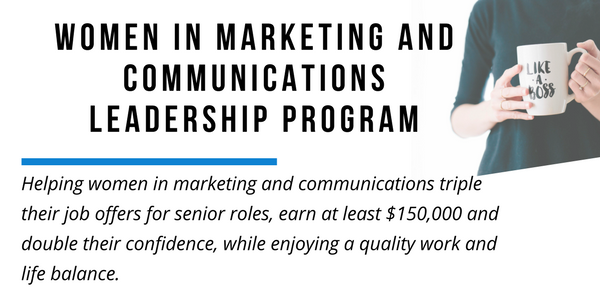 WOMEN IN MARKETING AND COMMUNICATIONS LEADERSHIP PROGRAM
