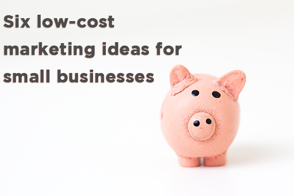 low-cost-ideas-to-market-your-small-business